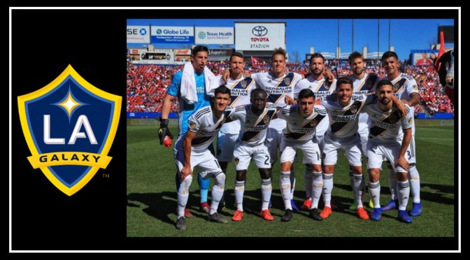 LA Galaxy Fall 2-0 on the road Against FC Dallas